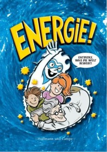 Energie! Entdecke was die Welt bewegt