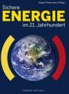 Jürgen Petermann (Hrsg.): Sichere Energie im 21. Jahrhundert, Hoffmann und Campe